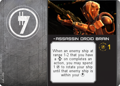 http://x-wing-cardcreator.com/img/published/ ASSASSIN DROID BRAIN_Jyrgunkarrd_1.png