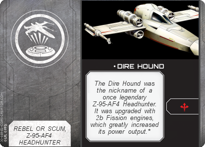 http://x-wing-cardcreator.com/img/published/ DIRE HOUND_Stack_1.png