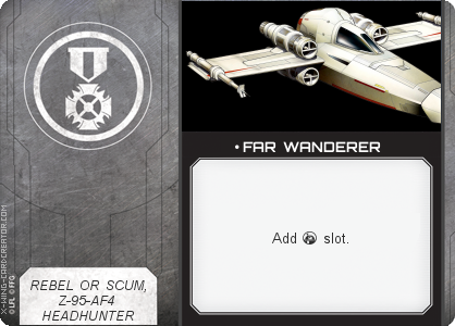 http://x-wing-cardcreator.com/img/published/ FAR WANDERER_Stack_1.png