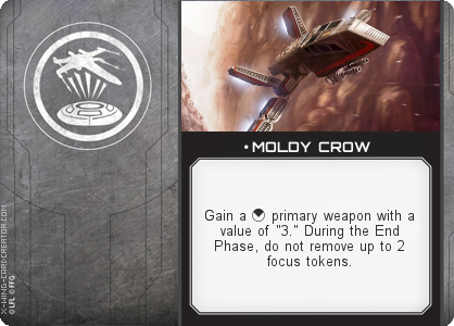 http://x-wing-cardcreator.com/img/published/ MOLDY CROW_ _1.png