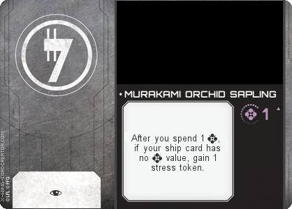http://x-wing-cardcreator.com/img/published/ MURAKAMI ORCHID SAPLING_._1.png