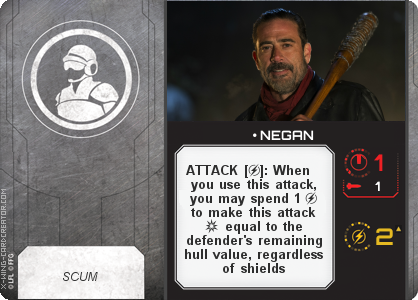 http://x-wing-cardcreator.com/img/published/ NEGAN_The Saviors_1.png