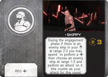 http://x-wing-cardcreator.com/img/published/ SKIPPY_Skippy_1.png
