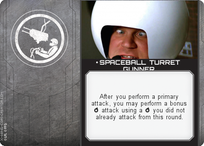 http://x-wing-cardcreator.com/img/published/ SPACEBALL TURRET GUNNER_The Captn_1.png