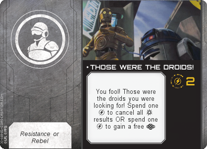 http://x-wing-cardcreator.com/img/published/ THOSE WERE THE DROIDS!_Brumdawg84_1.png