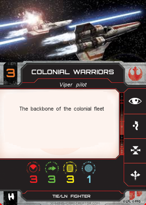 http://x-wing-cardcreator.com/img/published/Colonial Warriors _Bryan Atchison _0.png