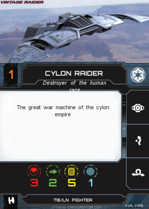http://x-wing-cardcreator.com/img/published/Cylon raider _Bryan Atchison _0.png