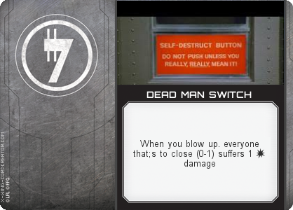http://x-wing-cardcreator.com/img/published/DEAD MAN SWITCH_The Captn_1.png