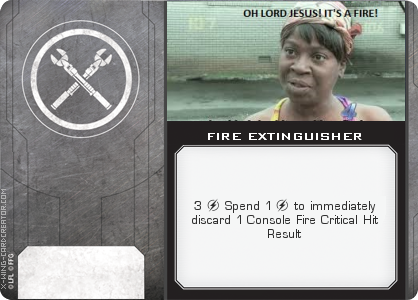 http://x-wing-cardcreator.com/img/published/FIRE EXTINGUISHER_Stootchmaster_0.png