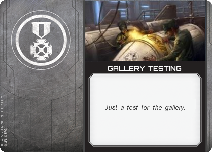 http://x-wing-cardcreator.com/img/published/GALLERY TESTING_name_1.png