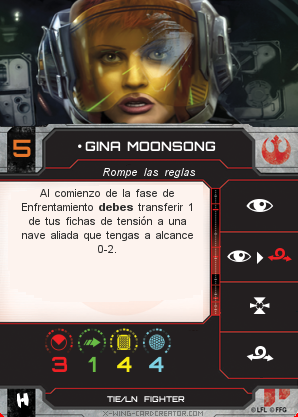 http://x-wing-cardcreator.com/img/published/GINA MOONSONG_Chimpalvaro_0.png