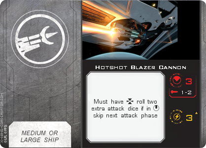 http://x-wing-cardcreator.com/img/published/Hotshot Blazer Cannon _Bryan Atchison _0.png