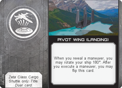 http://x-wing-cardcreator.com/img/published/PIVOT WING (LANDING)_Capt Zendil_1.png