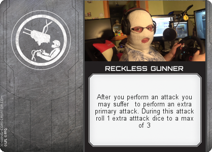 http://x-wing-cardcreator.com/img/published/RECKLESS GUNNER_yes_1.png