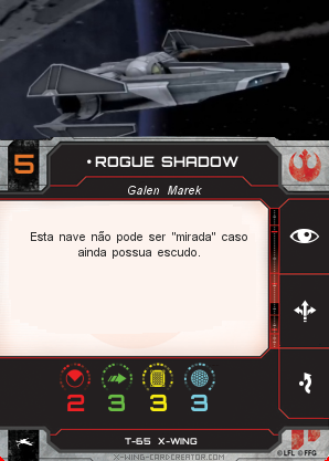 http://x-wing-cardcreator.com/img/published/Rogue Shadow_LL_0.png