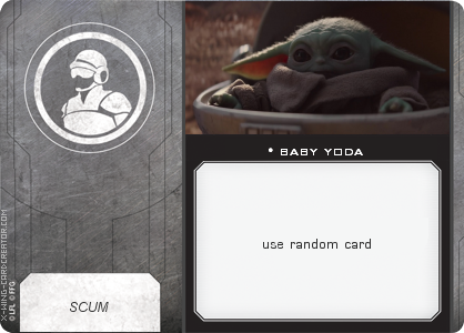 http://x-wing-cardcreator.com/img/published/baby yoda_NoName_0.png